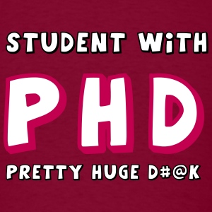 PHD - Pretty Huge Dick - Men's T-Shirt