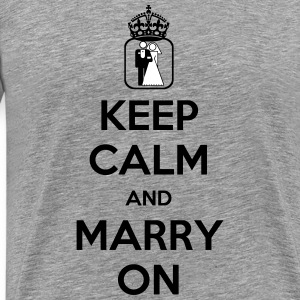 Keep Calm and Marry On - internet meme - Men's Premium T-Shirt