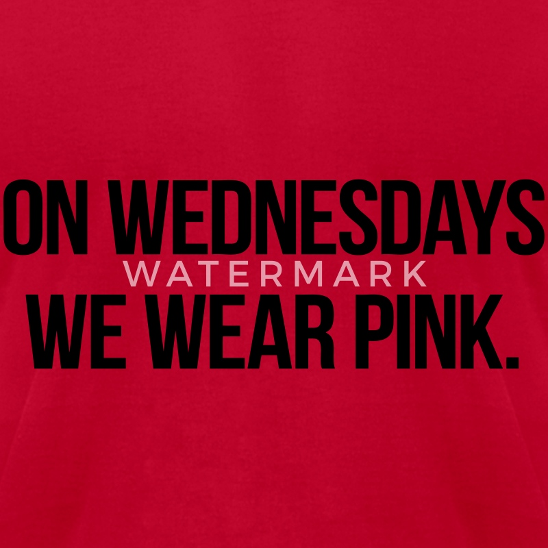 On Wednesdays We Wear Pink T-Shirts - Men's T-Shirt by American Apparel