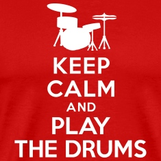 Keep calm and play the drums T-Shirts