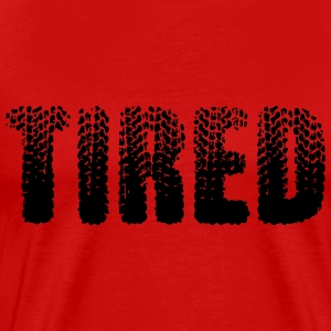 Tired T-Shirts - Men's Premium T-Shirt