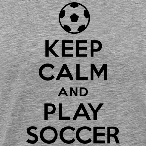 Keep calm and play soccer T-Shirts - Men's Premium T-Shirt