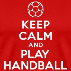 Keep calm and play Handball T-Shirts