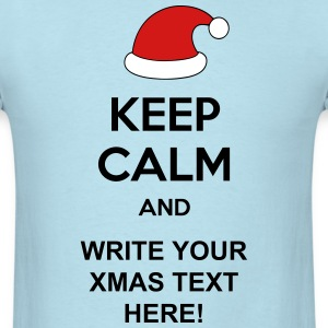 Keep Calm and write your special xmas text here! - Men's T-Shirt