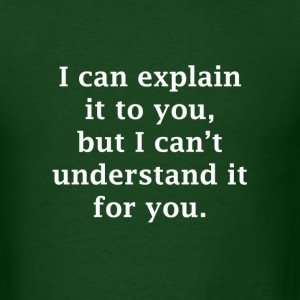 I Can Explain it to You T-Shirts - Men's T-Shirt