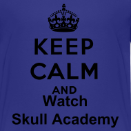 Design ~ Keep Calm & Watch Skull Academy