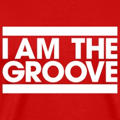 I am the Groove T-Shirts