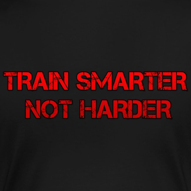Train Smarter Not Harder Tee