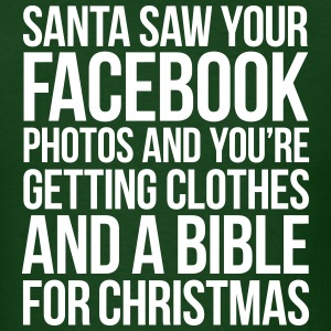SANTA SAW YOUR FACEBOOK PHOTOS T-Shirts - Men's T-Shirt