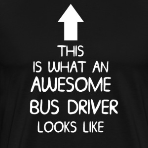 AWESOME BUS DRIVER T SHIRT MENS LADIES DI 001. - Men's Premium T-Shirt