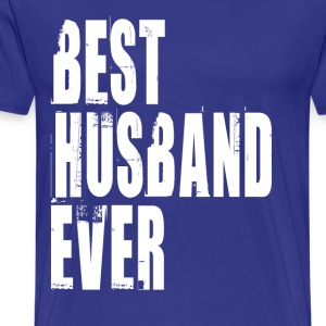 BEST HUSBAND EVER T-Shirts - Men's Premium T-Shirt