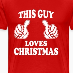 THIS GUY LOVES CHRISTMAS T-Shirts