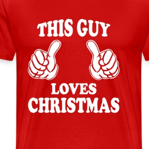 THIS GUY LOVES CHRISTMAS T-Shirts - Men's Premium T-Shirt