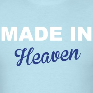 Made In Heaven T-Shirts - Men's T-Shirt