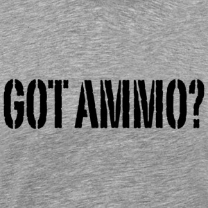 Got Ammo? - Blk - Men's Premium T-Shirt