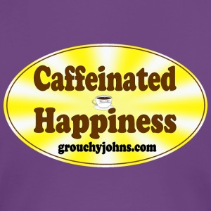 Grouchy Johns Caffeinated Happiness Fitted Womens  - Women's Premium T-Shirt