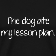 The Dog Ate My Lesson Plan