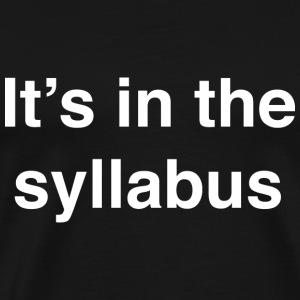 It's In The Syllabus - Men's Premium T-Shirt