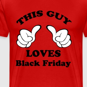 This Guy Loves Black Friday T-Shirts - Men's Premium T-Shirt