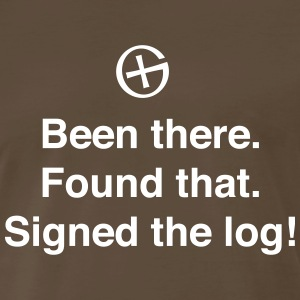 Been there. Signed the log T-Shirts - Men's Premium T-Shirt