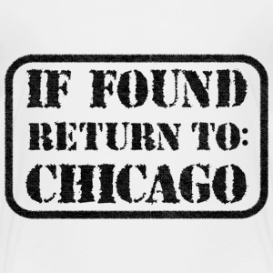 If Found Return To Chicago Baby & Toddler Shirts - Toddler Premium T-Shirt
