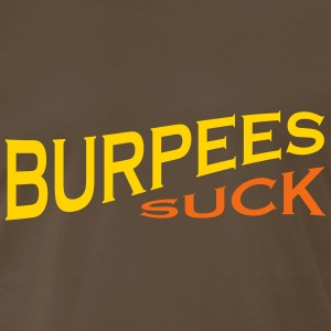 Burpees Suck - Funny Fitness - Men's Premium T-Shirt