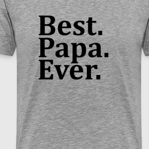 Papa T-Shirt - Best Papa Ever. - Men's Premium T-Shirt