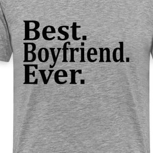 Best Boyfriend Ever. T-Shirts - Men's Premium T-Shirt