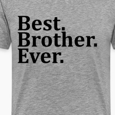 Best Brother Ever. T-Shirts