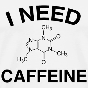 I Need Caffeine - Men's Premium T-Shirt