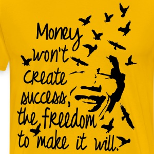 Money won't create success quotes  Men's heavyweig - Men's Premium T-Shirt