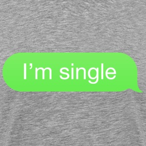 SMS Bubble I'm single - Men's Premium T-Shirt