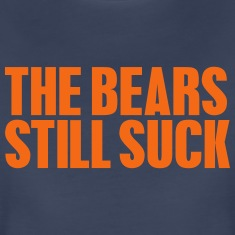 THE BEARS STILL SUCK Women's T-Shirts