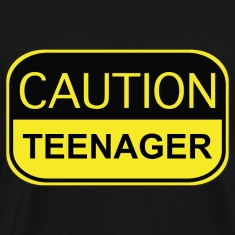 Caution Teenager
