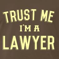 Design ~ Trust Me I'm a Lawyer T-Shirt