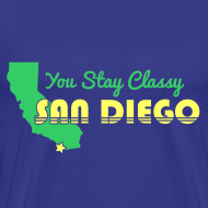 Design ~ You Stay Classy San Diego T Shirt