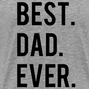 Best Dad Ever T-Shirt - Men's Premium T-Shirt