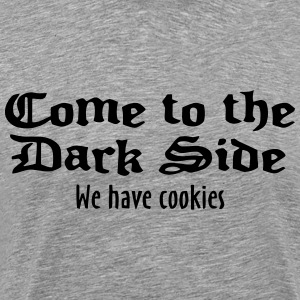 Come To The Dark Side Tee - Men's Premium T-Shirt