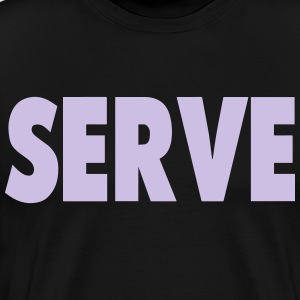 SERVE - Men's Premium T-Shirt