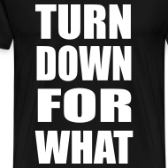 Design ~ Turn Down For What Heavyweight T Shirt