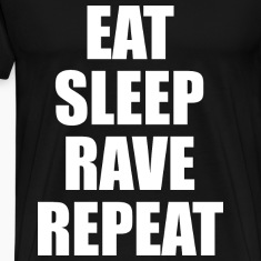 Eat Sleep Rave Repeat EDM Design T-Shirts