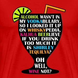 Alcohol is Shirley Tequilya - Men's Premium T-Shirt