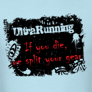Design ~ MENS RUNNING T SHIRT - ULTRARUNNING IF YOU DIE
