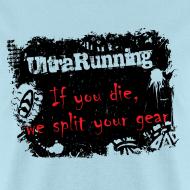 Design ~ MENS RUNNING T SHIRT - ULTRARUNNING IF YOU DIE