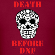 Design ~ MENS RUNNING T SHIRT - DEATH BEFORE DNF