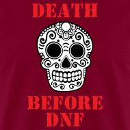 Design ~ MENS RUNNING T SHIRT - DEATH BEFORE DNF