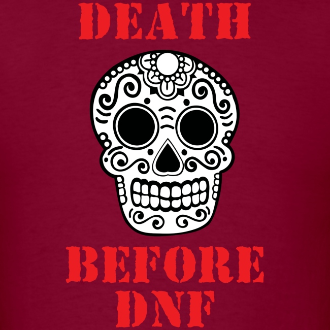 MENS RUNNING T SHIRT - DEATH BEFORE DNF