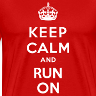 Design ~ MENS RUNNING T SHIRT - KEEP CALM RUN ON