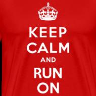 Design ~ MENS RUNNING T SHIRT - KEEP CALM RUN ON
