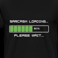 Design ~ Sarcasm Loading Funny T-Shirt